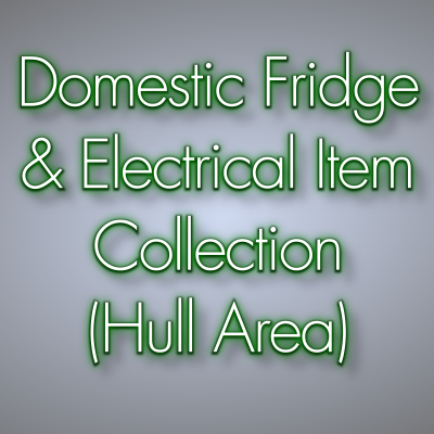 Domestic Fridge & Electrical Item Collection (Hull Area)